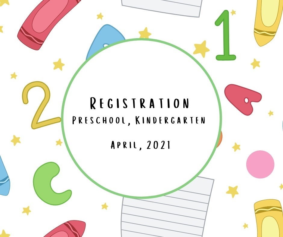 UPDATED: 21-22 Preschool, Kindergarten Registration