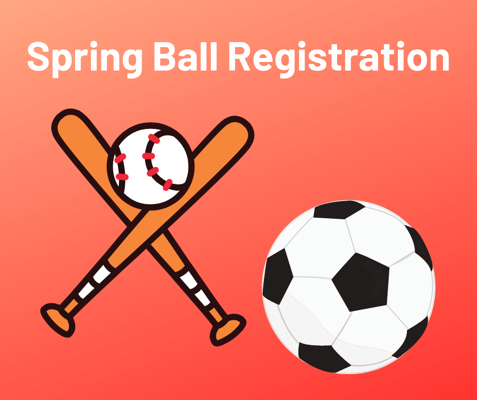 Spring Ball and Youth Soccer Signups