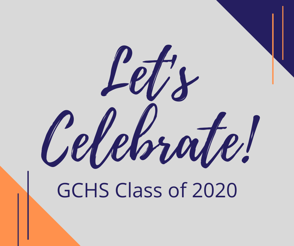 Celebrate! GCHS Has Big Plans for Class of 2020