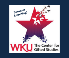 SUMMER LEARNING AT WKU'S CENTER FOR GIFTED STUDIES